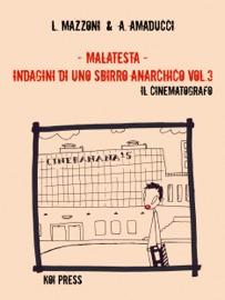 MALATESTA - INDAGINI DI UNO SBIRRO ANARCHICO (VOL.3)