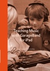 Teaching Music With GarageBand For IPad