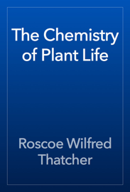 The Chemistry of Plant Life book