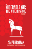 The Miserable Git: The Wife in Space Volume 1