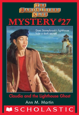 The Baby-Sitters Club Mystery #27: Claudia And The Lighthouse Ghost
