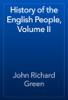 John Richard Green - History of the English People, Volume II artwork