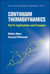 Continuum Thermodynamics - Part Ii Applications And Examples