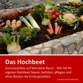 Hochbeet - Gemüseanbau auf kleinstem Raum