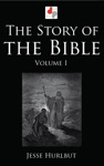 The Story Of The Bible - Volume I Illustrated