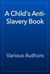 A Childs Anti-Slavery Book