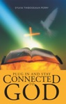 Plug In And Stay Connected To God