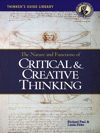 The Thinkers Guide To The Nature And Functions Of Critical And Creative Thinking