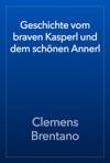 Geschichte Vom Braven Kasperl Und Dem Schnen Annerl