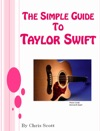 The Simple Guide To Taylor Swift