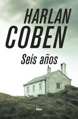 Harlan Coben - Seis años