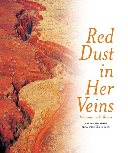 Melva Stone, Erica Smyth & Lisa Holland-McNair - Red Dust in Her Veins