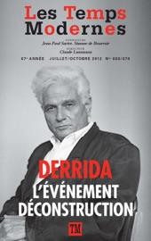 LES TEMPS MODERNES N° 669-670 - JACQUES DERRIDA : LéVéNEMENT DéCONSTRUCTION