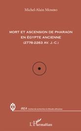 MORT ET ASCENSION DE PHARAON EN éGYPTE ANCIENNE (2778-2263 AV. J.-C.)