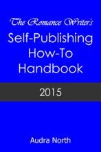 The Romance Writer's Self-Publishing How-To Handbook