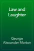George Alexander Morton - Law and Laughter artwork