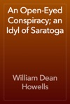 An Open-Eyed Conspiracy An Idyl Of Saratoga
