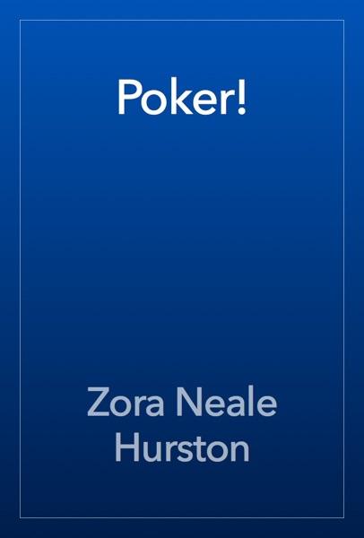 poker zora neeake hurston Poker by hurston, zora neale, 1901-1960 - free download as text file (txt), pdf file (pdf) or read online for free.