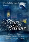 Wisps Of Beltane Wheel Of The Year Anthology Volume 1
