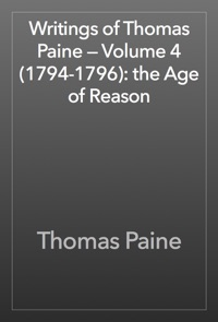 Writings Of Thomas Paine Volume 4 1794 1796 The Age Reason