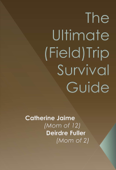 The Ultimate (Field) Trip Survival Guide