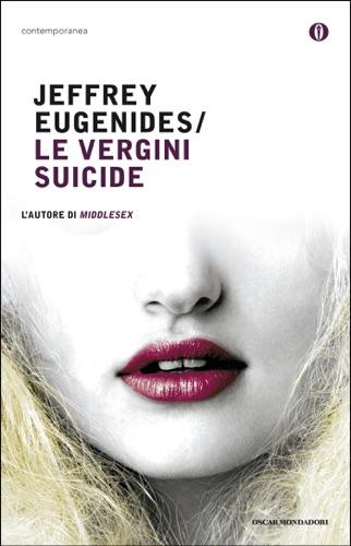 Jeffrey Eugenides - Le vergini suicide