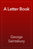George Saintsbury - A Letter Book artwork