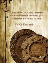 Lectura De Obì Àbàtà, Manual De Interpretación Esotérica Por Lanzamiento De Nuez De Kola