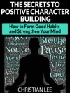 The Secrets To Positive Character Building