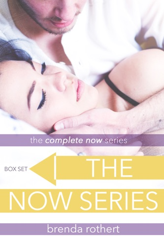 Brenda Rothert - The Complete Now Series