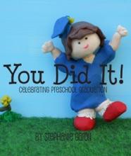 You Did It! Celebrating Preschool Graduation