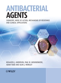 Antibacterial Agents - Rosaleen Anderson, Paul W. Groundwater, Adam Todd & Alan Worsley