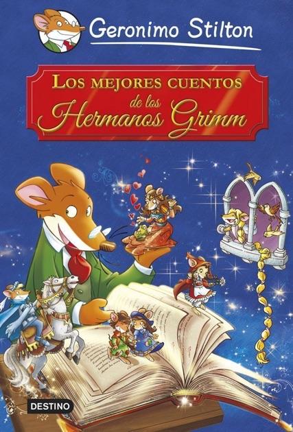 Los mejores cuentos de los Hermanos Grimm by Geronimo