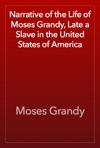 Narrative Of The Life Of Moses Grandy Late A Slave In The United States Of America