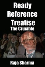 Ready Reference Treatise: The Crucible