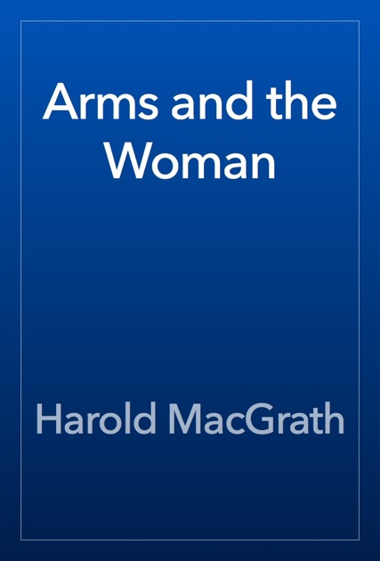 Arms And The Woman By Harold Macgrath On Apple Books