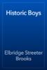 Elbridge Streeter Brooks - Historic Boys обложка