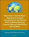 Department Of Justice Report Regarding The Criminal Investigation Into The Shooting Death Of Michael Brown By Ferguson Missouri Police Officer Darren Wilson Summary Of The Evidence Use Of Force