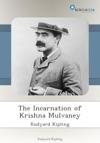 The Incarnation Of Krishna Mulvaney