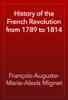 François-Auguste-Marie-Alexis Mignet - History of the French Revolution from 1789 to 1814 artwork