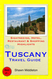Tuscany, Italy Travel Guide - Sightseeing, Hotel, Restaurant & Shopping Highlights (Illustrated) book