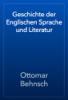 Ottomar Behnsch - Geschichte der Englischen Sprache und Literatur artwork