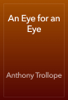 Anthony Trollope - An Eye for an Eye artwork