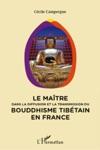 Le Matre Dans La Diffusion Et La Transmission Du Bouddhisme Tibtain En France