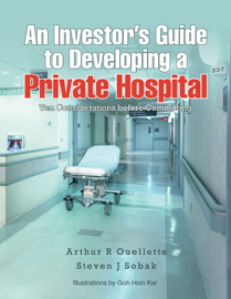 An Investor'S Guide to Developing a Private Hospital