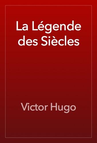 Victor Hugo - La Légende des Siècles