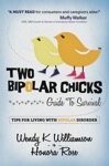 Two Bipolar Chicks Guide To Survival Tips For Living With Bipolar Disorder