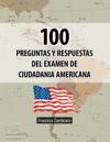 100 Preguntas Y Respuestas Del Examen De Ciudadania Americana