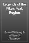 Legends Of The Pikes Peak Region