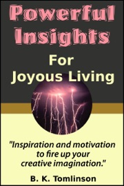Powerful Insights For Joyous Living